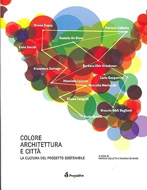 Colore Architettura e Città. La Cultura del Progetto Sostenibile. Ediz. Multilingue.