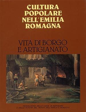 Cultura Popolare in Emilia Romagna. Vita di Borgo e Artigianato.