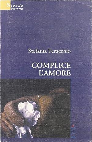 Complice l'amore.: Peracchio, Stefania