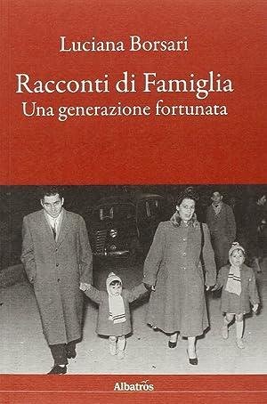 Racconti di Famiglia. Una Generazione Fortunata: Borsari, Luciana