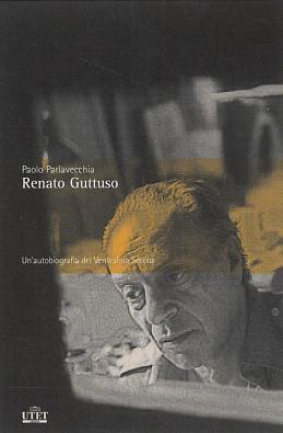 Renato Guttuso. Un ritratto del XX secolo.: Parlavecchia, Paolo
