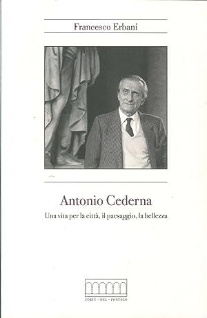 Antonio Cederna. Una Vita per la Città, il Paesaggio, la Bellezza.: Erbani, Francesco