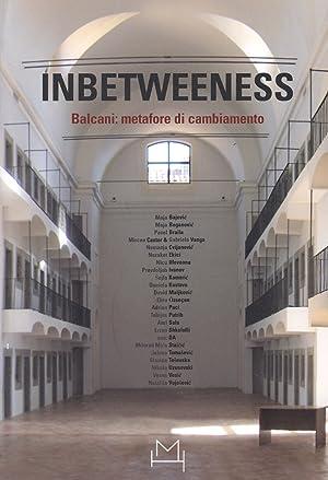 Inbetweeness Balcani: metafore di cambiamento. [Edizione Italiana e Inglese].: Denegri, Dobrila ...