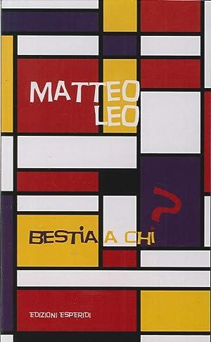 Bestia a Chi?.: Leo, Matteo