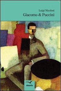 Giacomo & Puccini.: Nicolosi, Luigi