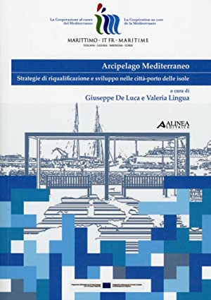 Arcipelago Mediterraneo. Strategie di riqualificazione e sviluppo nelle città-porto delle ...