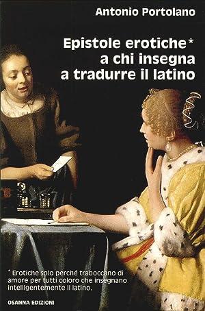 Epistole Erotiche a Chi Insegna a Tradurre il Latino.: Portolano, Antonio