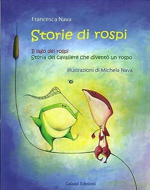 Storie di Rospi. Il Lago dei Rospi. Storia del Cavagliere che Diventò un Rospo.: Nava, ...