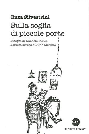 Sulla Soglia di Piccole Porte.: Silvestrini, Enza