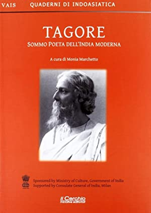 Tagore. Sommo poeta dell'India moderna.