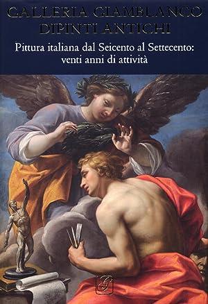 Galleria Giamblanco. Pittura italiana dal Seicento al Settecento. Venti anni di attività.