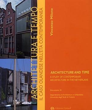 Architettura e Tempo. Il Caso Olandese nell'Età Contemporanea. Architecture and Time. A...