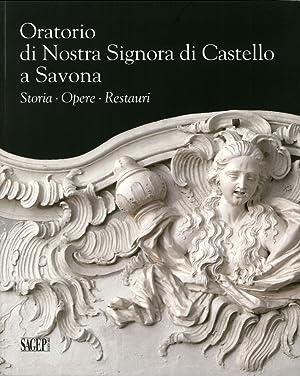 Oratorio di Nostra Signora di Castello a Savona. Storia, Opere, Restauri.