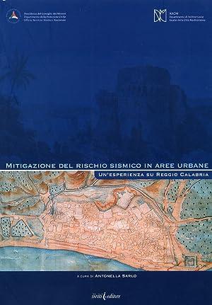Mitigazione del rischio sismico in aree urbane. Un'esperienza su Reggio Calabria.: Sarlo, ...