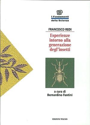 Esperienze Intorno alla Generazione degl'Insetti.: Redi,Francesco