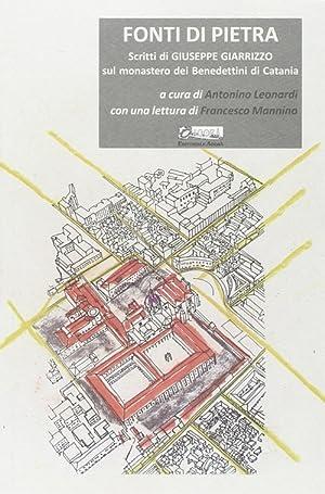 Fonti di pietra. Scritti di Giuseppe Giarrizzo sul monastero dei Benedettini di Catania.