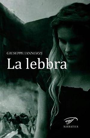 La lebbra.: Iannozzi, Giuseppe