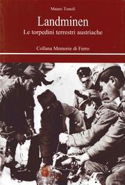 Landminen. le Torpedini Terrestri Austriache.: Tonoli, Mauro