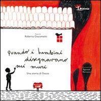 Quando i bambini disegnavano sui muri. Una storia di Dozza.: Giacometti, Roberta