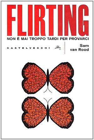 Flirting.: Van Rood, Sam