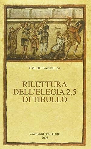 Rilettura dell'elegia 2,5 di Tibullo.: Bandiera, Emilio