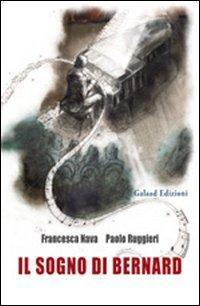 Il sogno di Bernard.: Nava, Francesca Ruggieri, Paolo