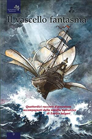 Il vascello fantasma. Quattordici racconti d'avventura accompagnati dalla novella ispiratrice ...