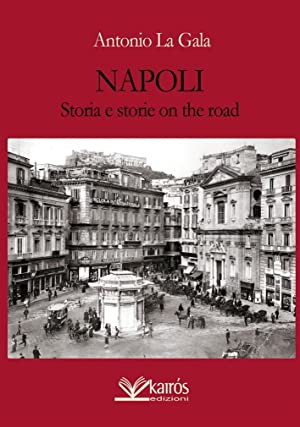 Napoli storia e storie on the road.: La Gala, Antonio