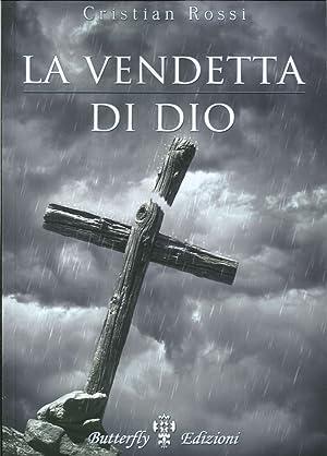 La Vendetta di Dio.: Rossi, Cristian