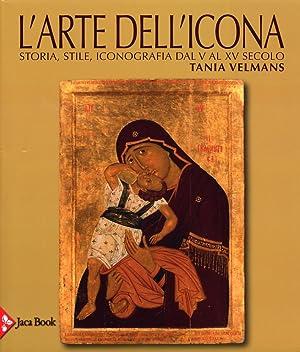 L'arte dell'icona. Storia, stile, iconografia dal V: Velmans, Tania