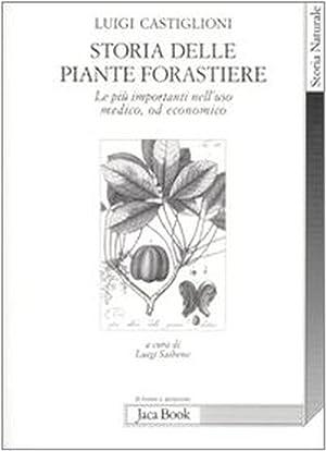 Storia delle piante forastiere. Le più importanti nell'uso medico od alimentare.: ...