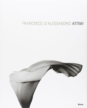 Attimi. [Edizione Italiana e Inglese].: D'Alessandro, Francesco
