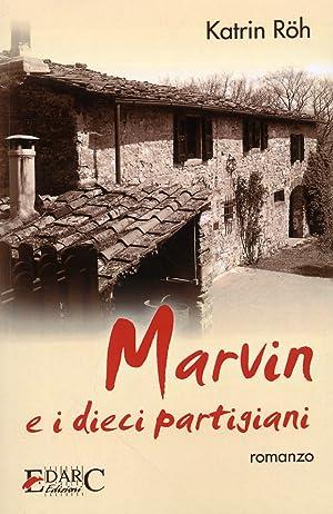 Marvin e i dieci partigiani. Romanzo.: Roh, Katrin
