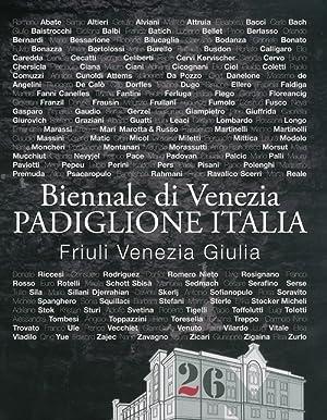 Catalogo Biennale di Venezia. Padiglione Italia. Friuli Venezia Giulia.: aa.vv.
