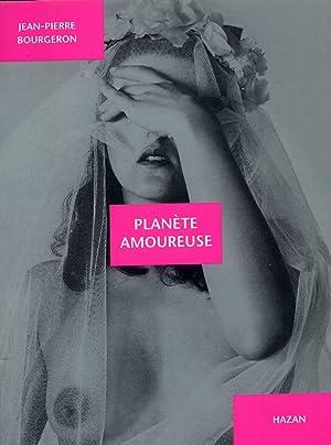 Planète amoureuse.: Bourgeron, Jean-pierre