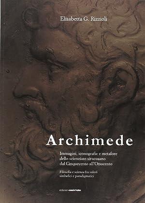 Archimede. Immagini, iconografie e metafore dello scienziato siracusano dal Cinquecento all'...