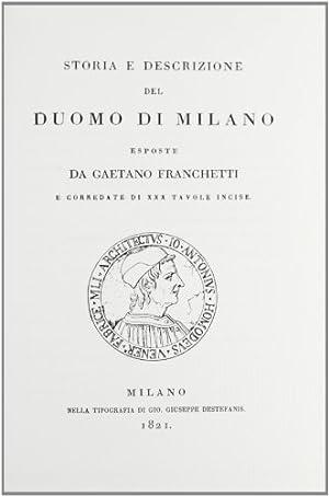Storia e Descrizione del Duomo di Milano.: Franchetti, Gaetano