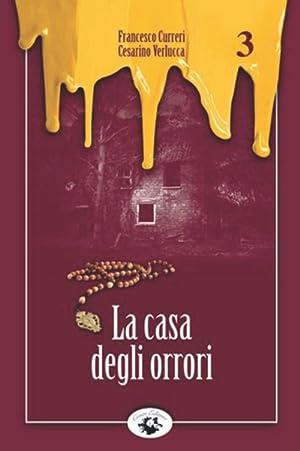 La Casa degli Orrori. I Gialli delle Famiglia Testa.: Curreri, Francesco Verlucca, Cesarino