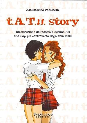 T.A.T.U. Story. Ricostruzione dell'ascesa e declino del duo pop più controverso degli ...