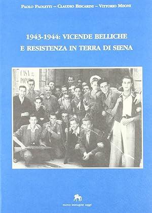 1943-1944: Vicende Belliche e Resistenza in Terra di Siena.: Paoletti, Paolo Biscarini, Claudio ...