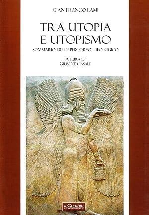 Tra utopia e utopismo.: Lami, G Franco