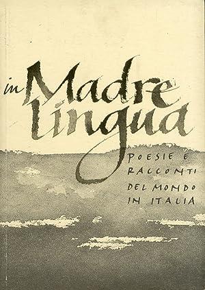 In madre lingua. Poesie e racconti del mondo in italia.