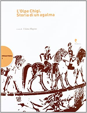 L'Olpe Chigi. Storia di un agalma.