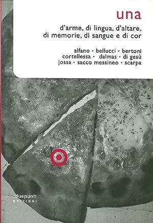 Una. D'Arme, di Lingua, d'Altare, di Memorie, di Sangue e di Cor.: Alfano, Giancarlo