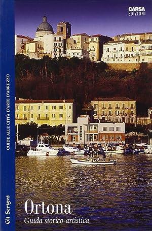 Ortona. Guida Storico Artistica alla Città e Dintorni.: Santangelo, Enrico