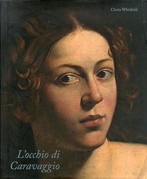 L'occhio di Caravaggio.: Whitfield, Clovis