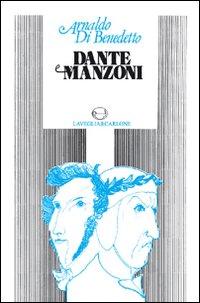 Dante e Manzoni.: Di Benedetto, Arnaldo