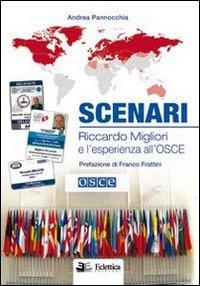 Scenari. Riccardo Migliori e l'esperienza all'Osce.: Pannocchia, Andrea