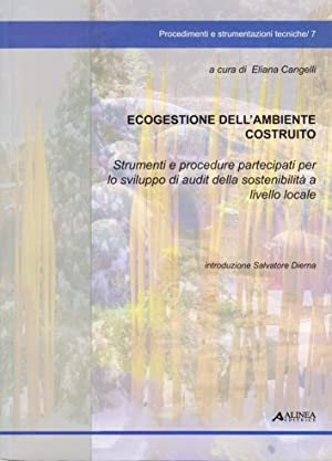 Ecogestione dell'Ambiente Costruito. Strumenti e Procedure Partecipanti Per lo Sviluppo di ...