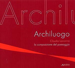 Archiluogo. La composizione del paesaggio.: Lamanna, Claudio